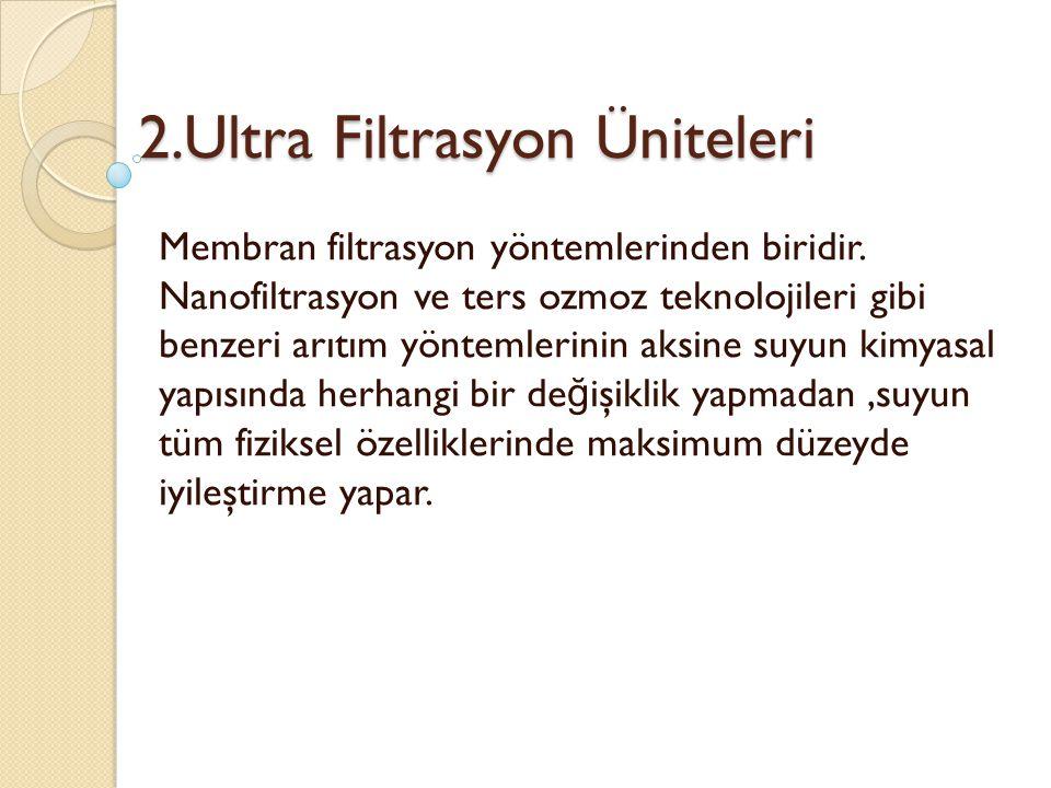2.Ultra Filtrasyon Üniteleri
