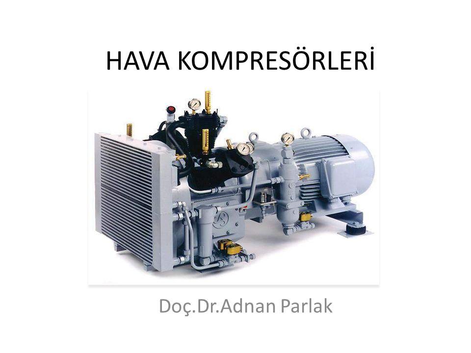 HAVA KOMPRESÖRLERİ Doç.Dr.Adnan Parlak