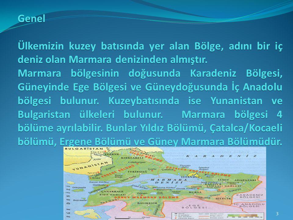 Genel Ülkemizin kuzey batısında yer alan Bölge, adını bir iç deniz olan Marmara denizinden almıştır.