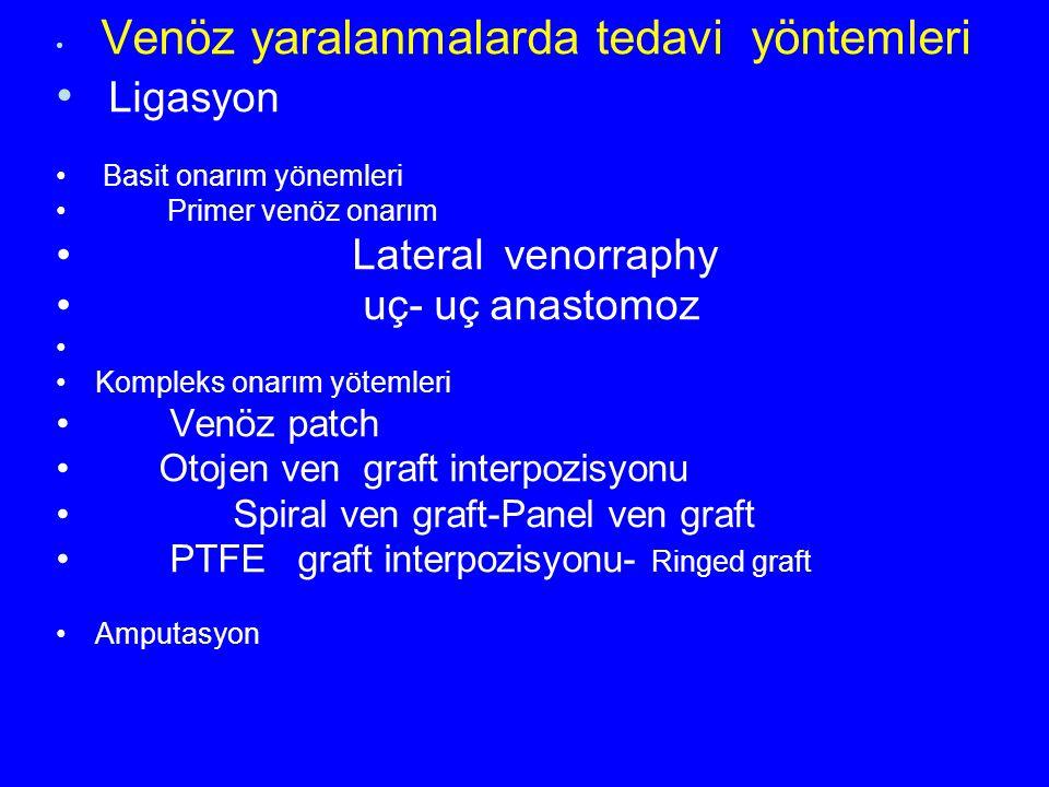 Ligasyon Lateral venorraphy uç- uç anastomoz Venöz patch