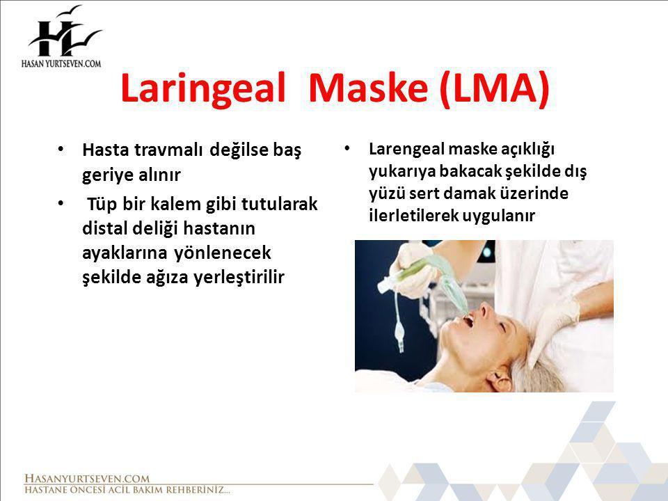 Laringeal Maske (LMA) Hasta travmalı değilse baş geriye alınır