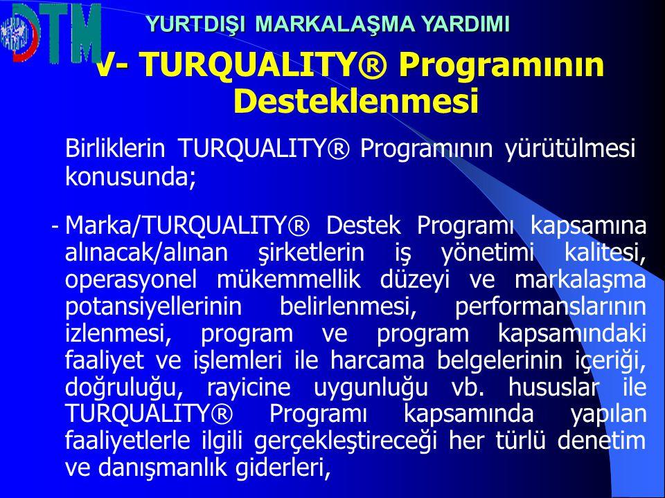 V- TURQUALITY® Programının Desteklenmesi