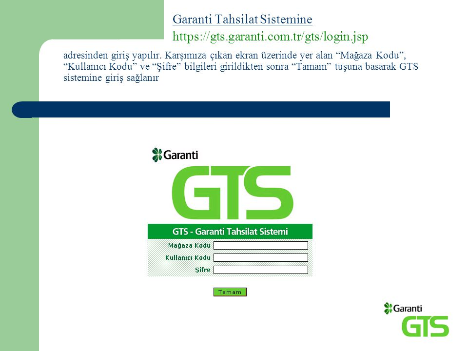 Garanti Tahsilat Sistemine https://gts.garanti.com.tr/gts/login.jsp