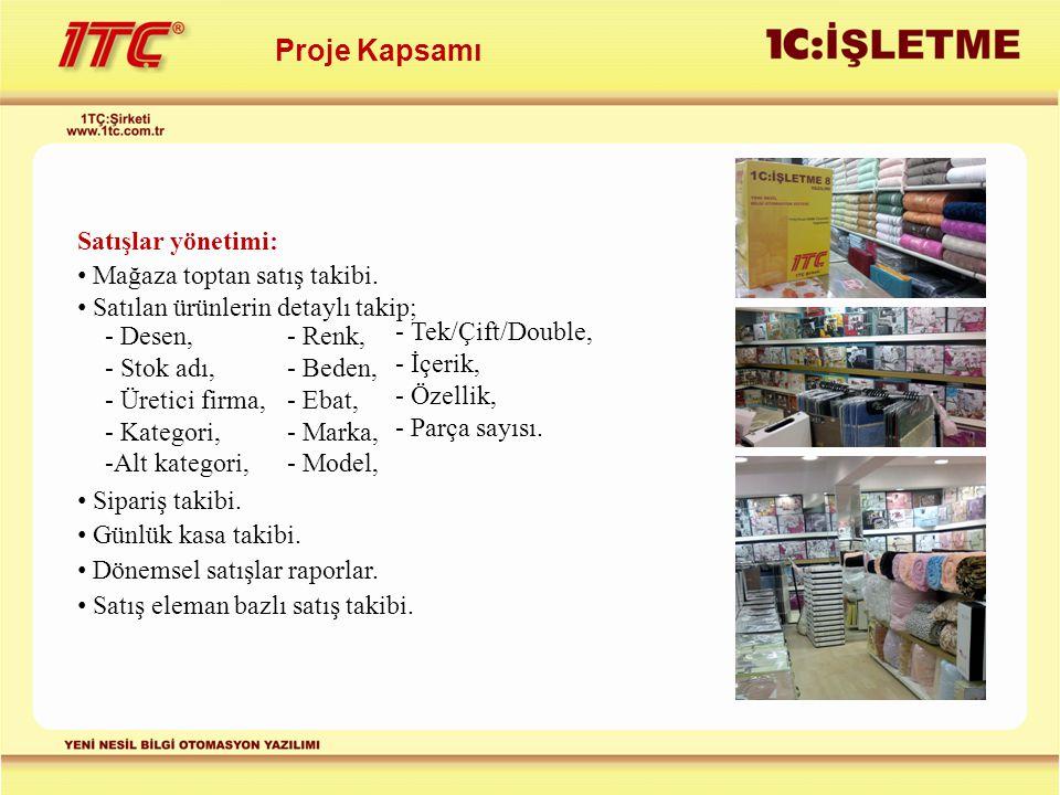 Proje Kapsamı Satışlar yönetimi: Mağaza toptan satış takibi.