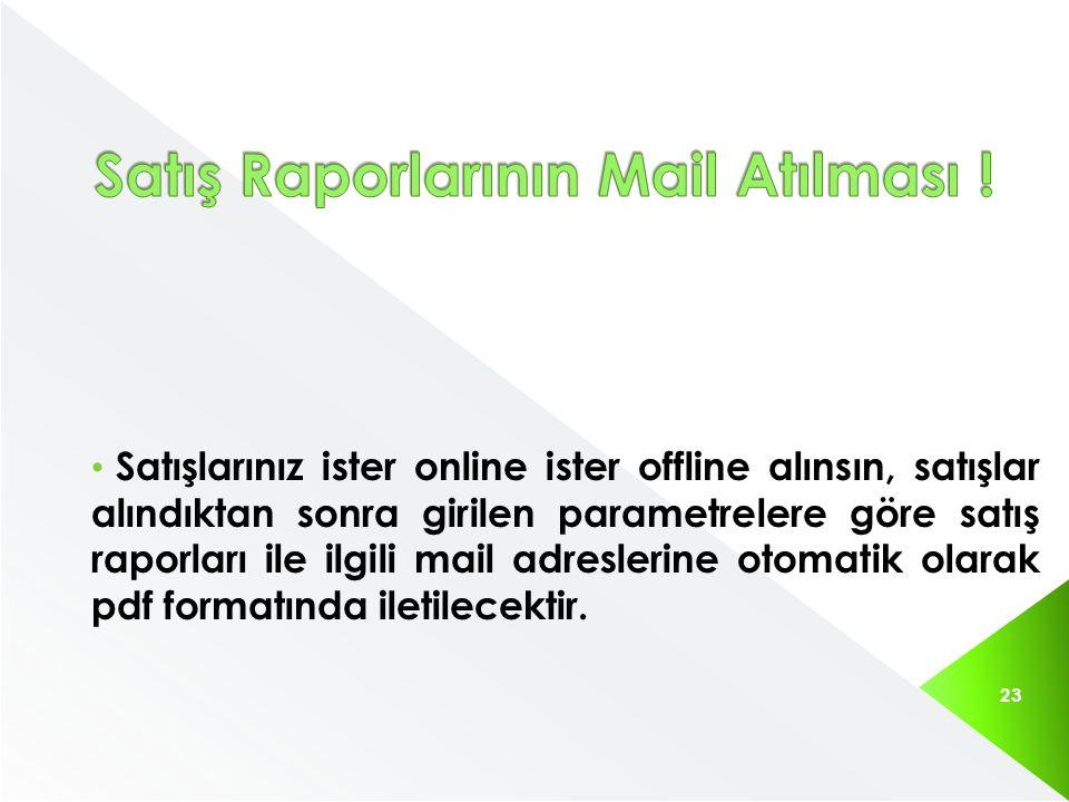 Satış Raporlarının Mail Atılması !