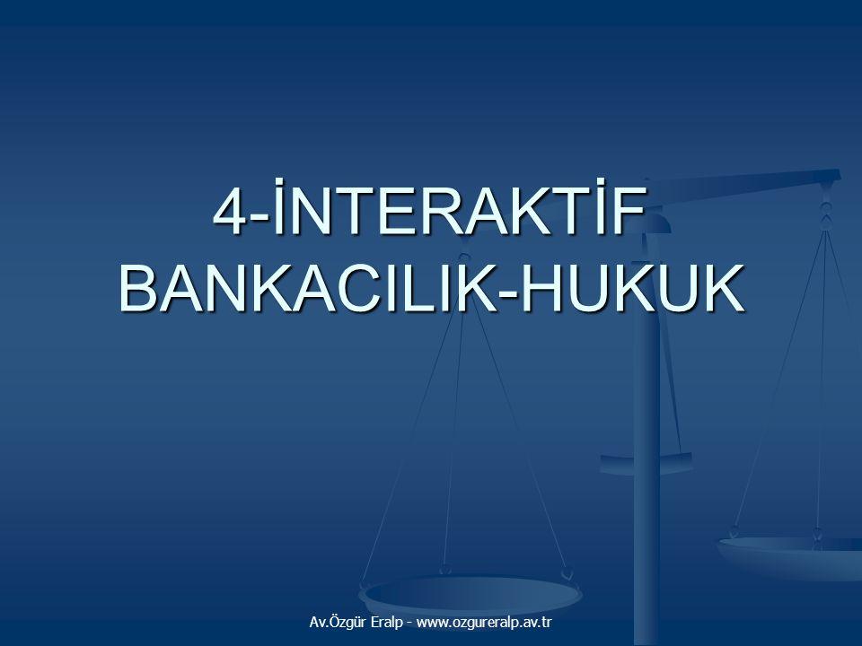 4-İNTERAKTİF BANKACILIK-HUKUK