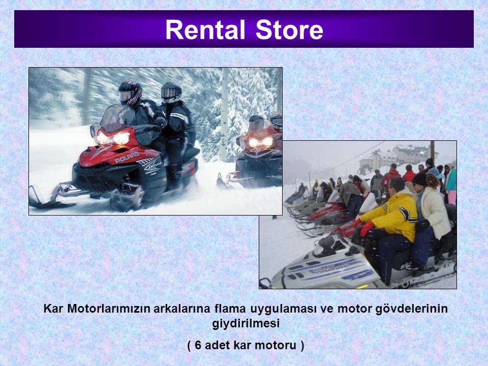 Rental Store Kar Motorlarımızın arkalarına flama uygulaması ve motor gövdelerinin giydirilmesi.