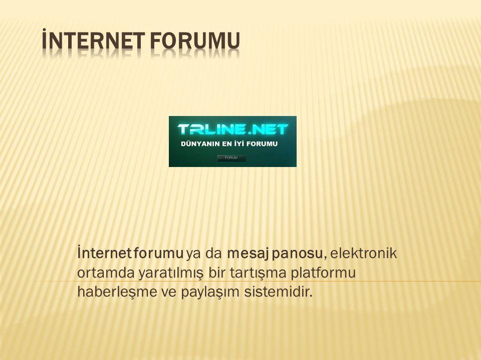 İnternet forumu İnternet forumu ya da mesaj panosu, elektronik ortamda yaratılmış bir tartışma platformu haberleşme ve paylaşım sistemidir.