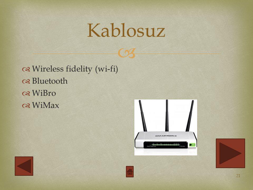 Kablosuz Wireless fidelity (wi-fi) Bluetooth WiBro WiMax