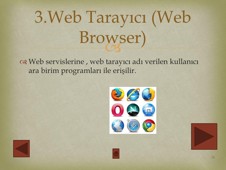 3.Web Tarayıcı (Web Browser)