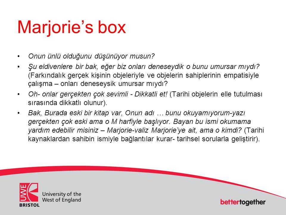Marjorie's box Onun ünlü olduğunu düşünüyor musun