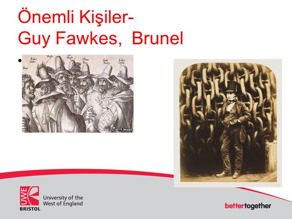 Önemli Kişiler- Guy Fawkes, Brunel
