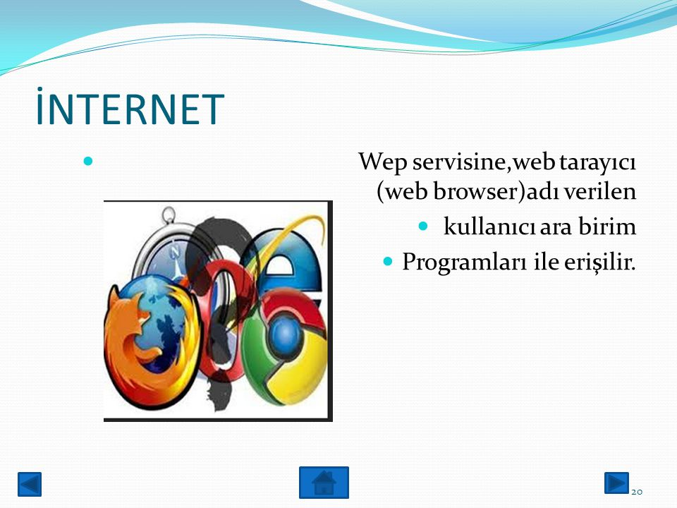 İNTERNET Wep servisine,web tarayıcı (web browser)adı verilen