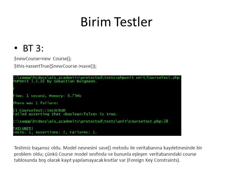 Birim Testler BT 3: $newCourse=new Course();