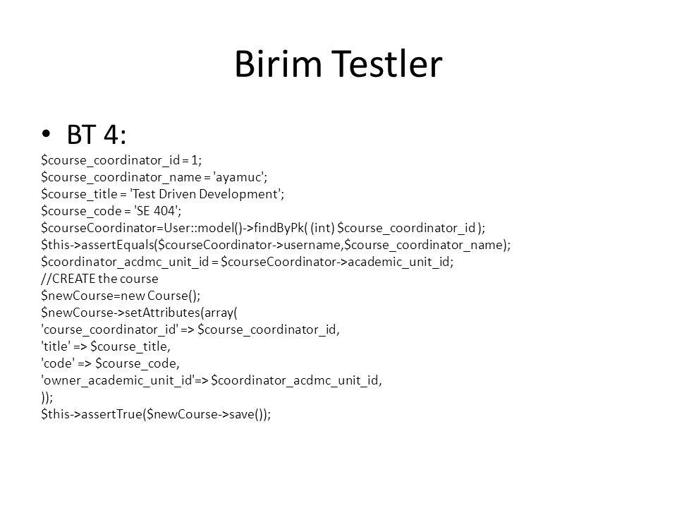 Birim Testler BT 4: $course_coordinator_id = 1;
