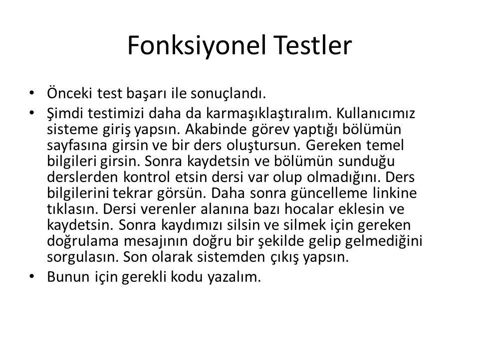 Fonksiyonel Testler Önceki test başarı ile sonuçlandı.