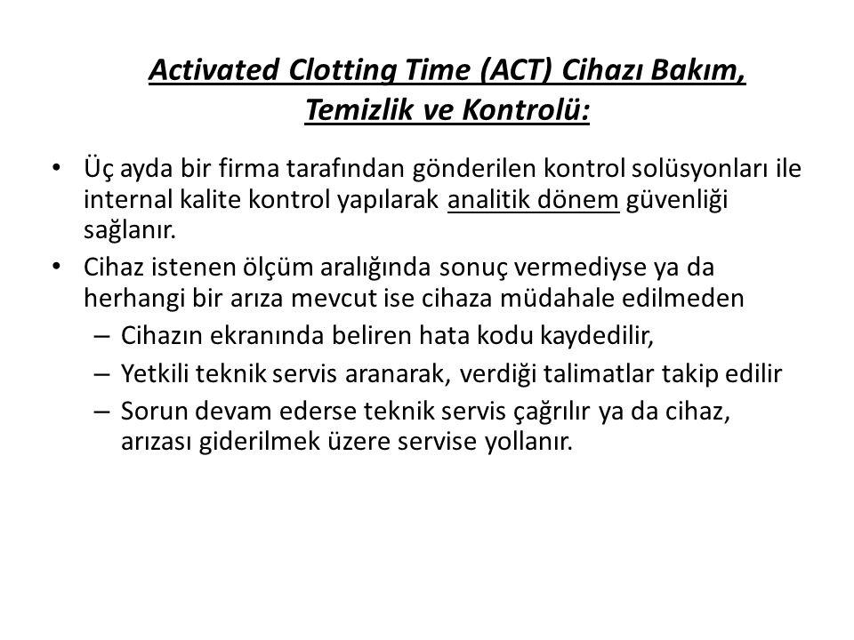 Activated Clotting Time (ACT) Cihazı Bakım, Temizlik ve Kontrolü: