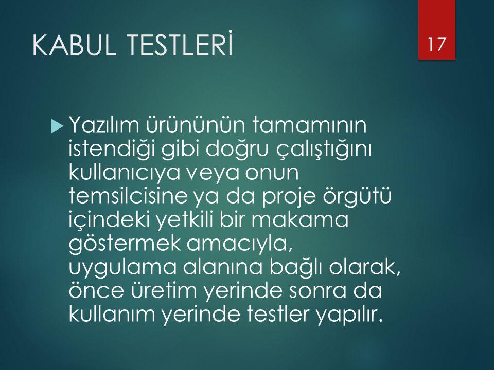 KABUL TESTLERİ