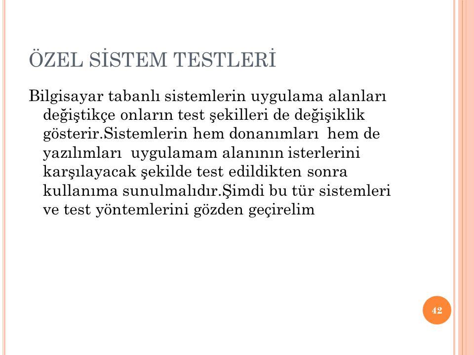 ÖZEL SİSTEM TESTLERİ