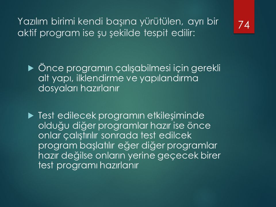 Yazılım birimi kendi başına yürütülen, ayrı bir aktif program ise şu şekilde tespit edilir: