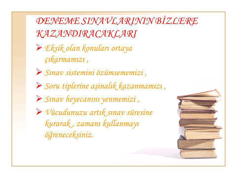 DENEME SINAVLARININ BİZLERE KAZANDIRACAKLARI