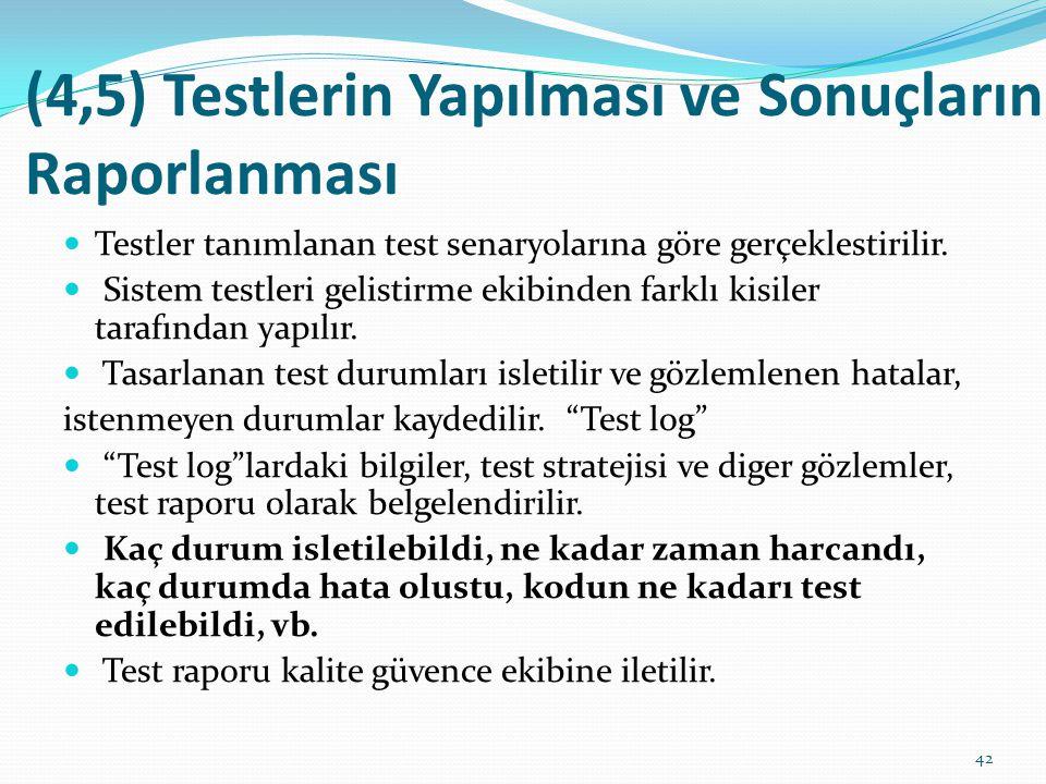 (4,5) Testlerin Yapılması ve Sonuçların Raporlanması