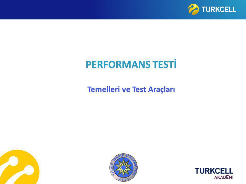 PERFORMANS TESTİ Temelleri ve Test Araçları