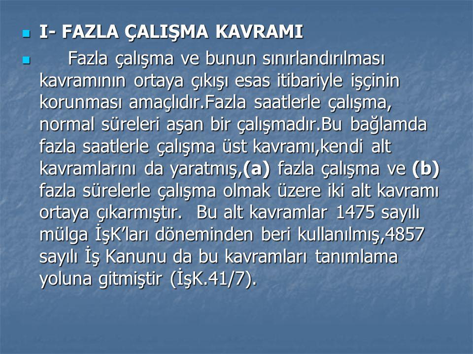 I- FAZLA ÇALIŞMA KAVRAMI