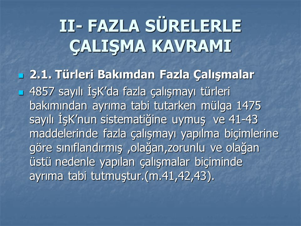 II- FAZLA SÜRELERLE ÇALIŞMA KAVRAMI