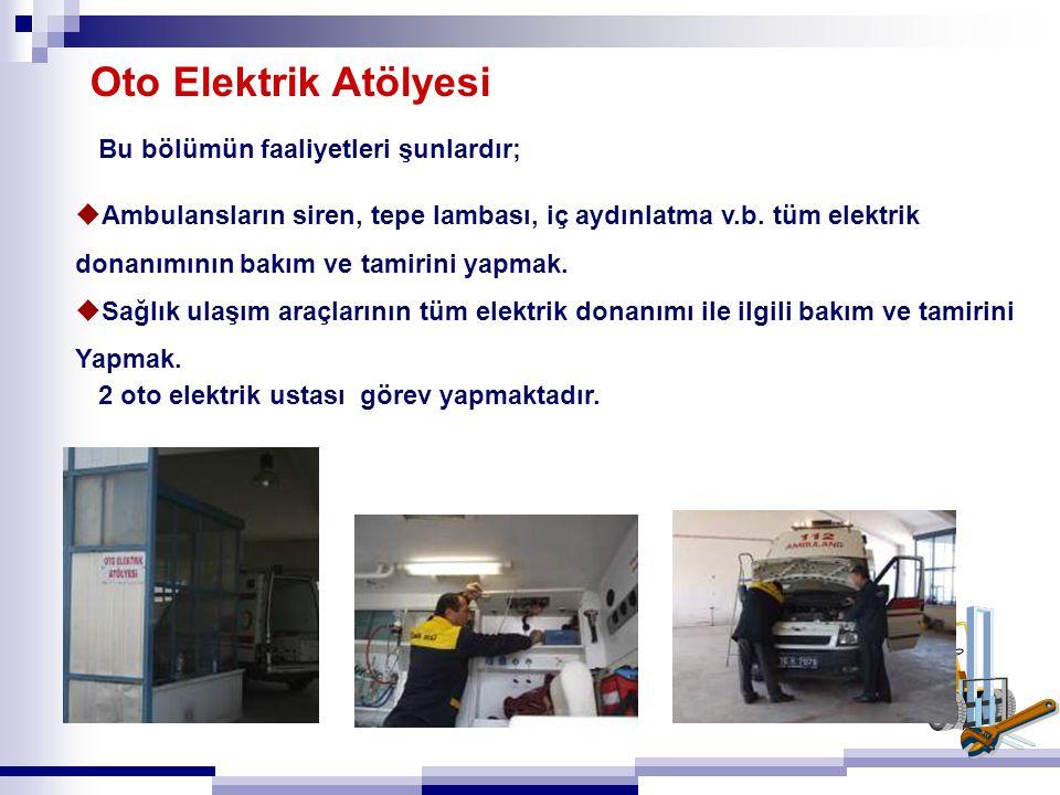 Oto Elektrik Atölyesi Bu bölümün faaliyetleri şunlardır;