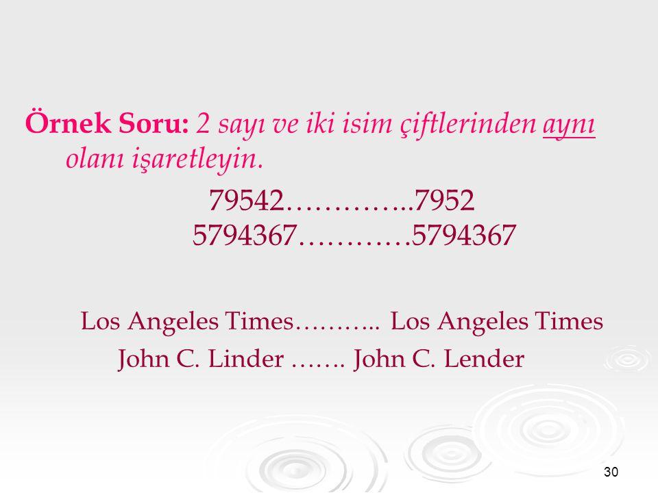 Örnek Soru: 2 sayı ve iki isim çiftlerinden aynı olanı işaretleyin.