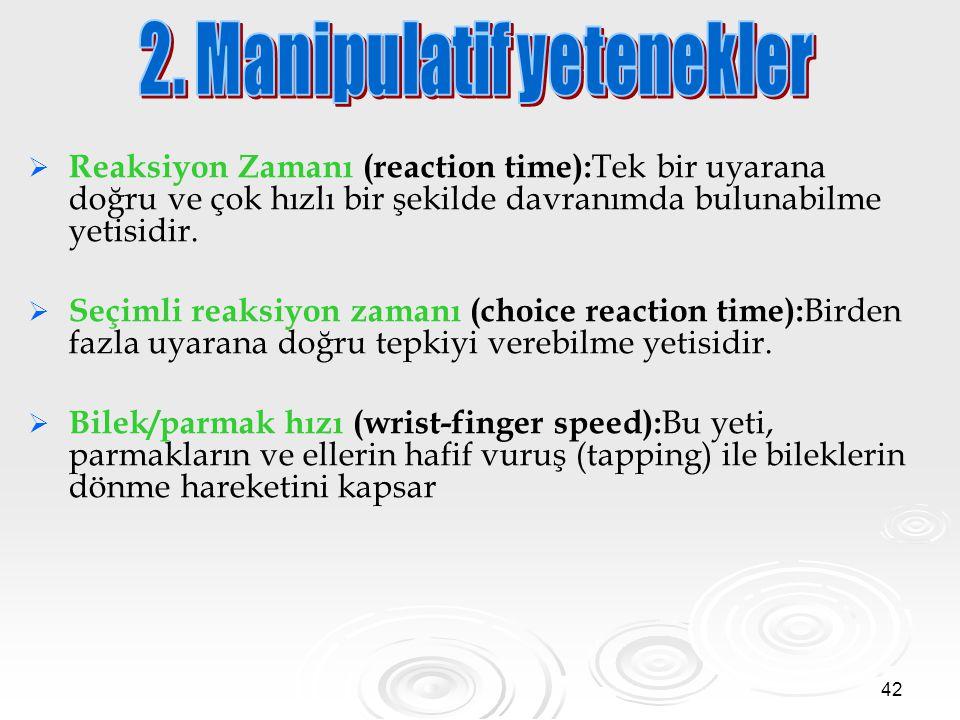 2. Manipulatif yetenekler