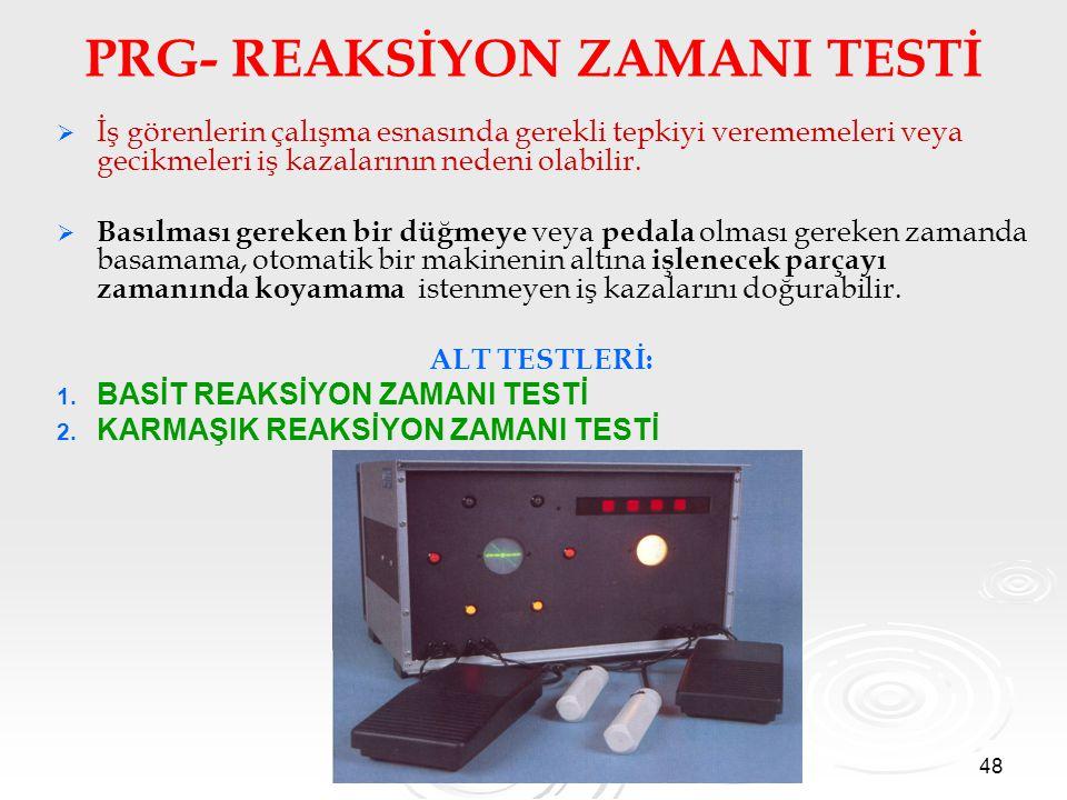 PRG- REAKSİYON ZAMANI TESTİ