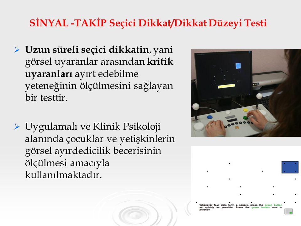 SİNYAL -TAKİP Seçici Dikkat/Dikkat Düzeyi Testi