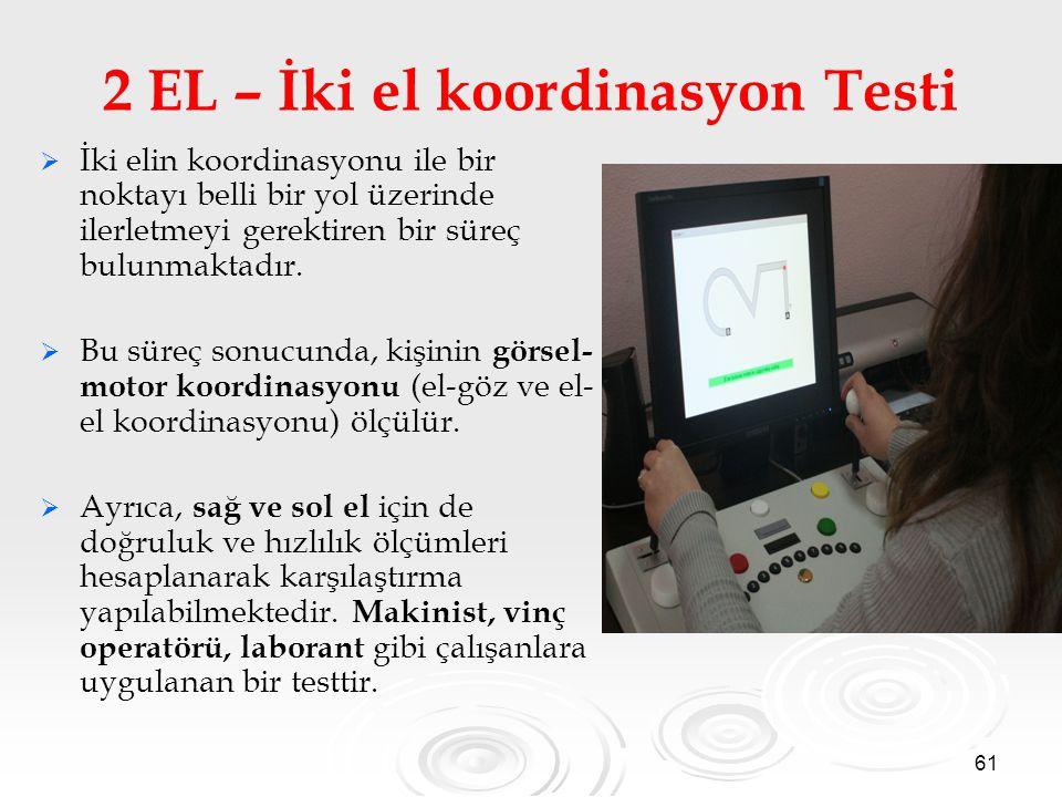 2 EL – İki el koordinasyon Testi