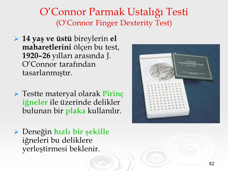O'Connor Parmak Ustalığı Testi (O'Connor Finger Dexterity Test)