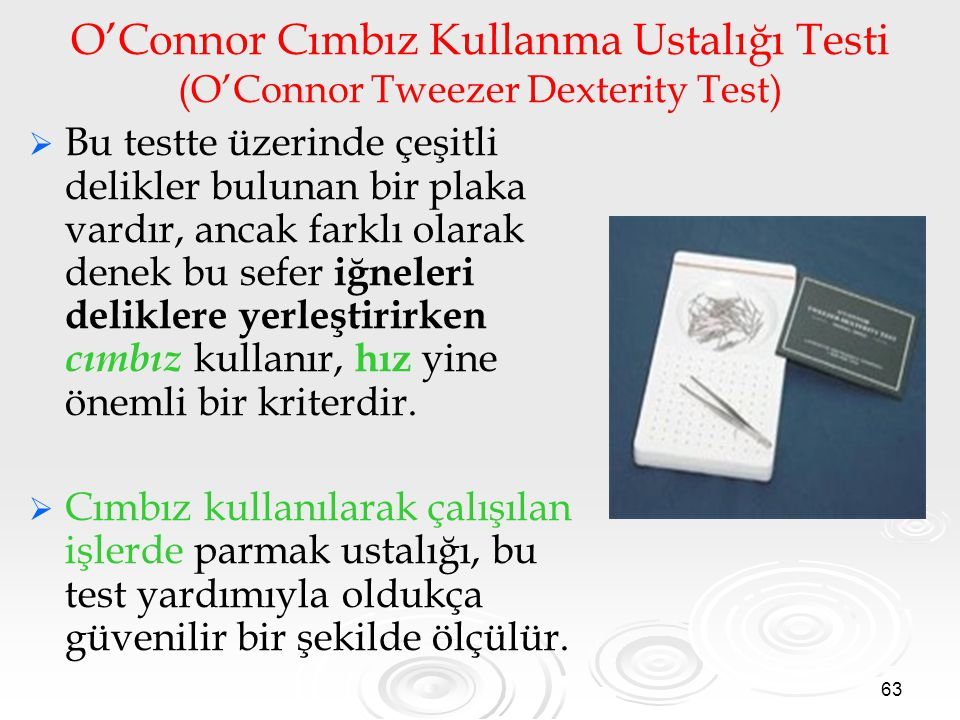O'Connor Cımbız Kullanma Ustalığı Testi (O'Connor Tweezer Dexterity Test)