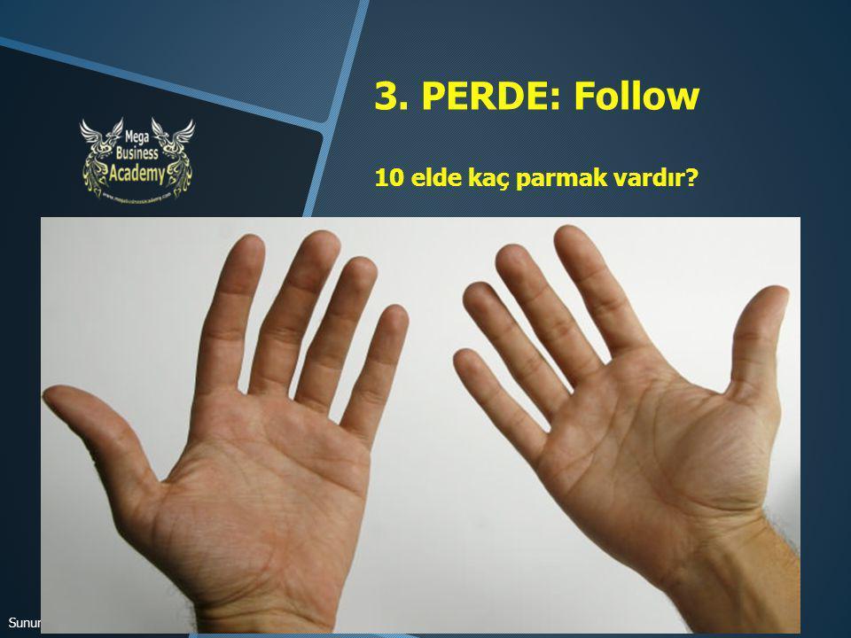 3. PERDE: Follow 10 elde kaç parmak vardır