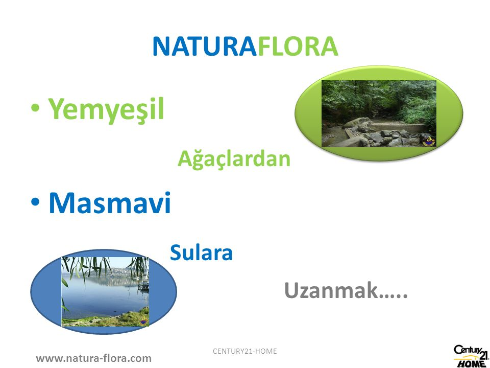Yemyeşil Ağaçlardan Masmavi Sulara NATURAFLORA Uzanmak…..