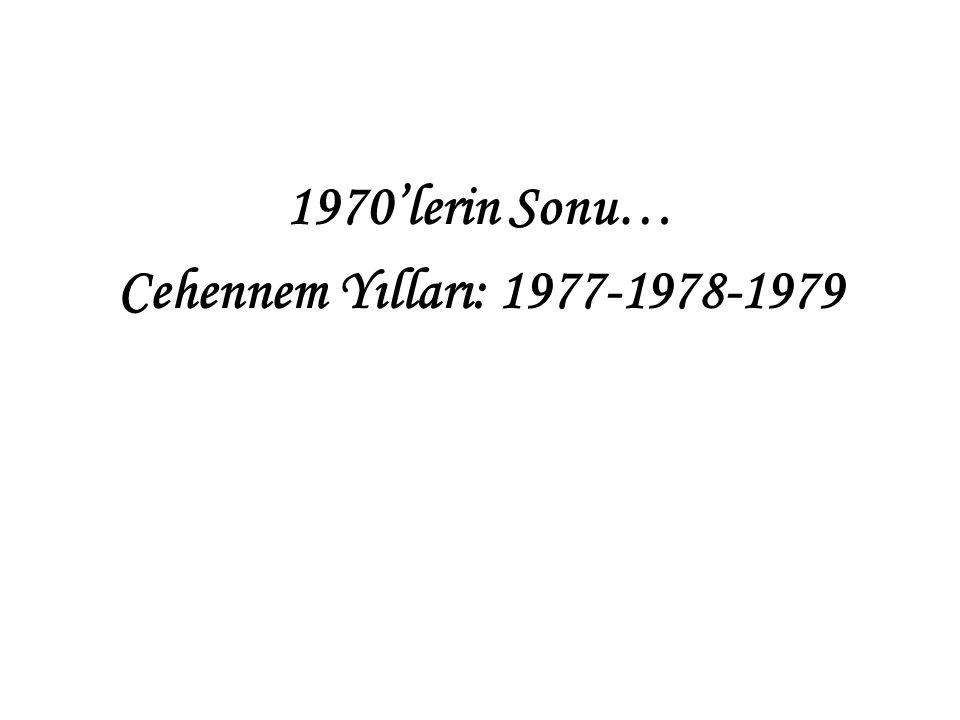 1970'lerin Sonu… Cehennem Yılları: 1977-1978-1979
