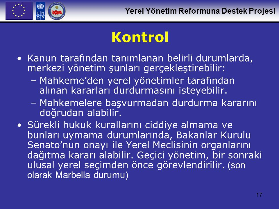 Kontrol Kanun tarafından tanımlanan belirli durumlarda, merkezi yönetim şunları gerçekleştirebilir: