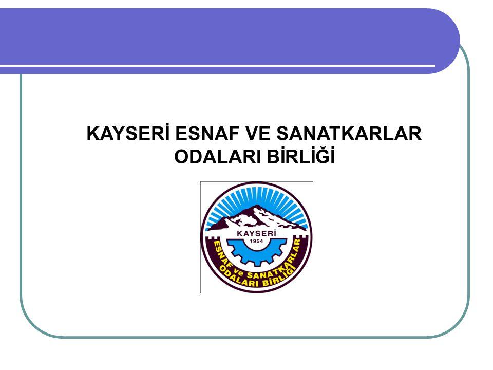 KAYSERİ ESNAF VE SANATKARLAR ODALARI BİRLİĞİ