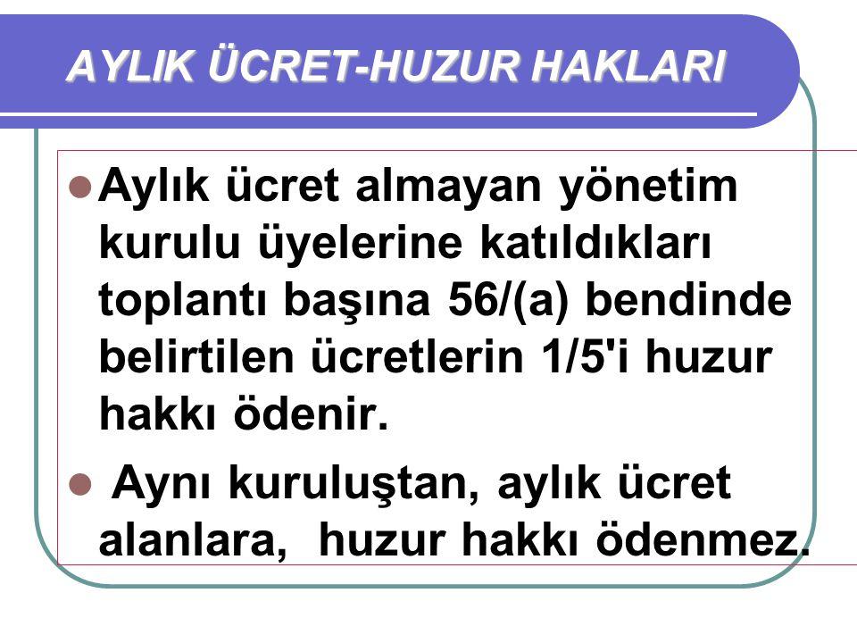 AYLIK ÜCRET-HUZUR HAKLARI