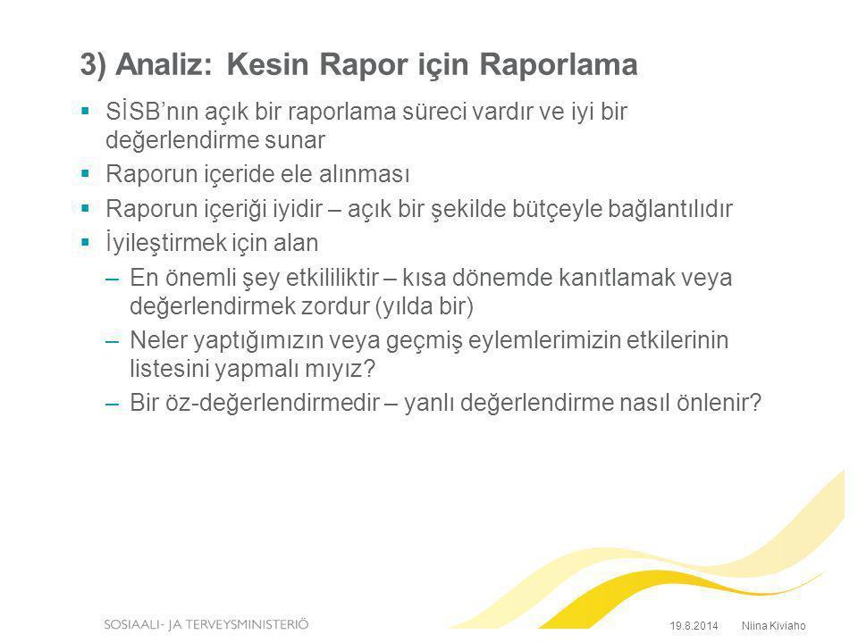 3) Analiz: Kesin Rapor için Raporlama