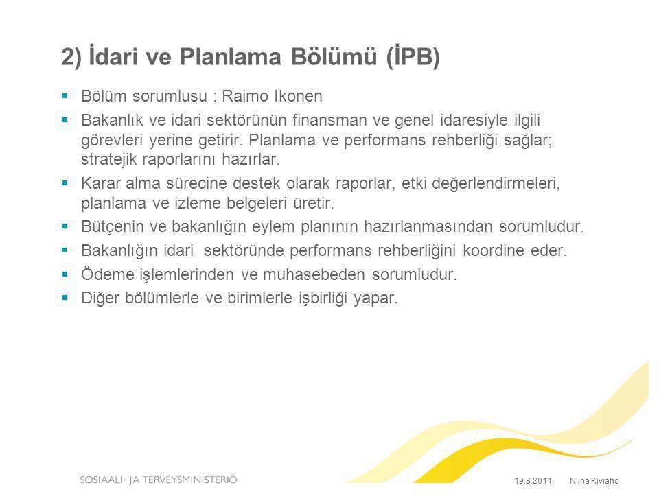 2) İdari ve Planlama Bölümü (İPB)