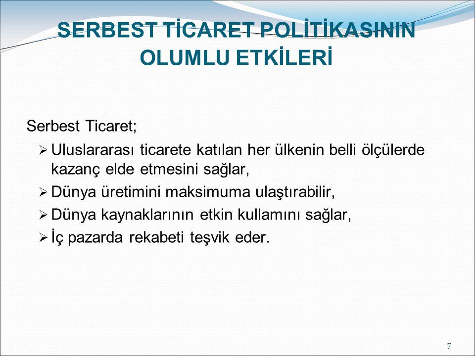 SERBEST TİCARET POLİTİKASININ OLUMLU ETKİLERİ