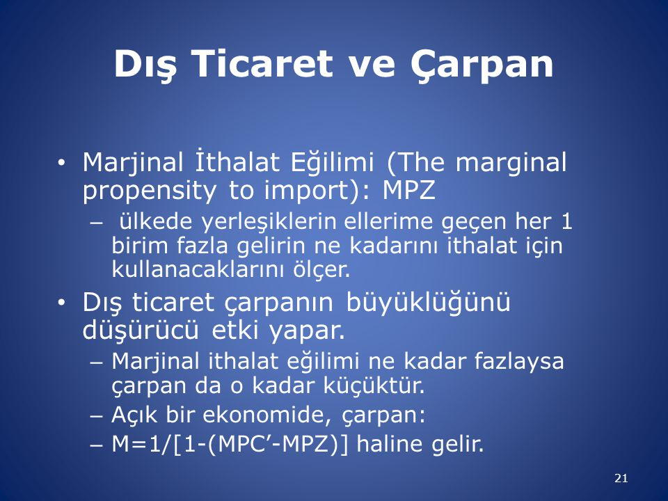 Dış Ticaret ve Çarpan Marjinal İthalat Eğilimi (The marginal propensity to import): MPZ.