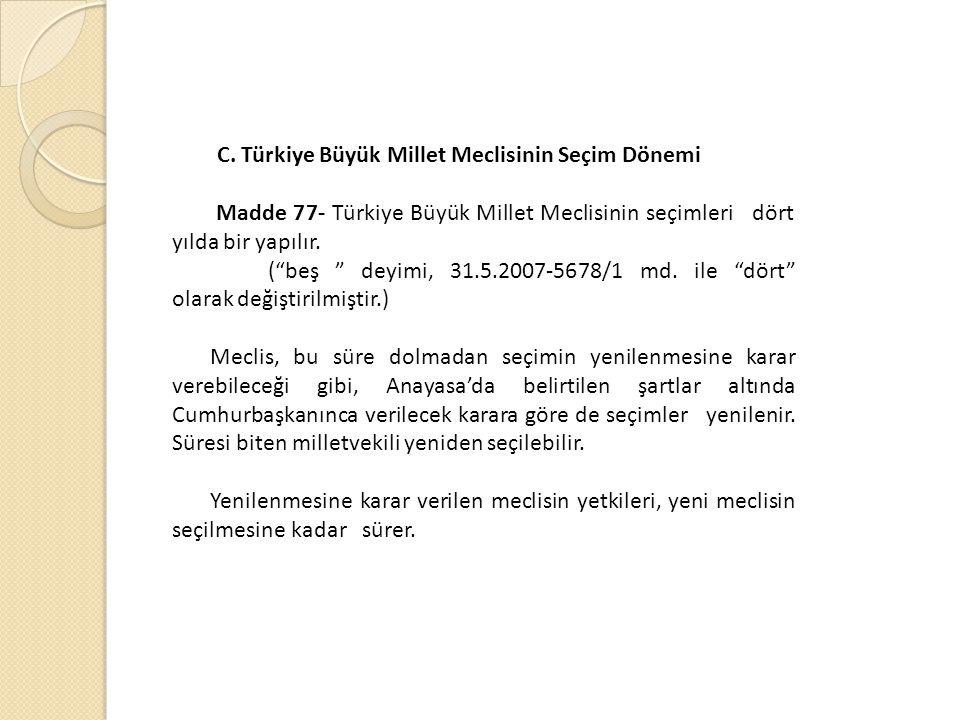 C. Türkiye Büyük Millet Meclisinin Seçim Dönemi