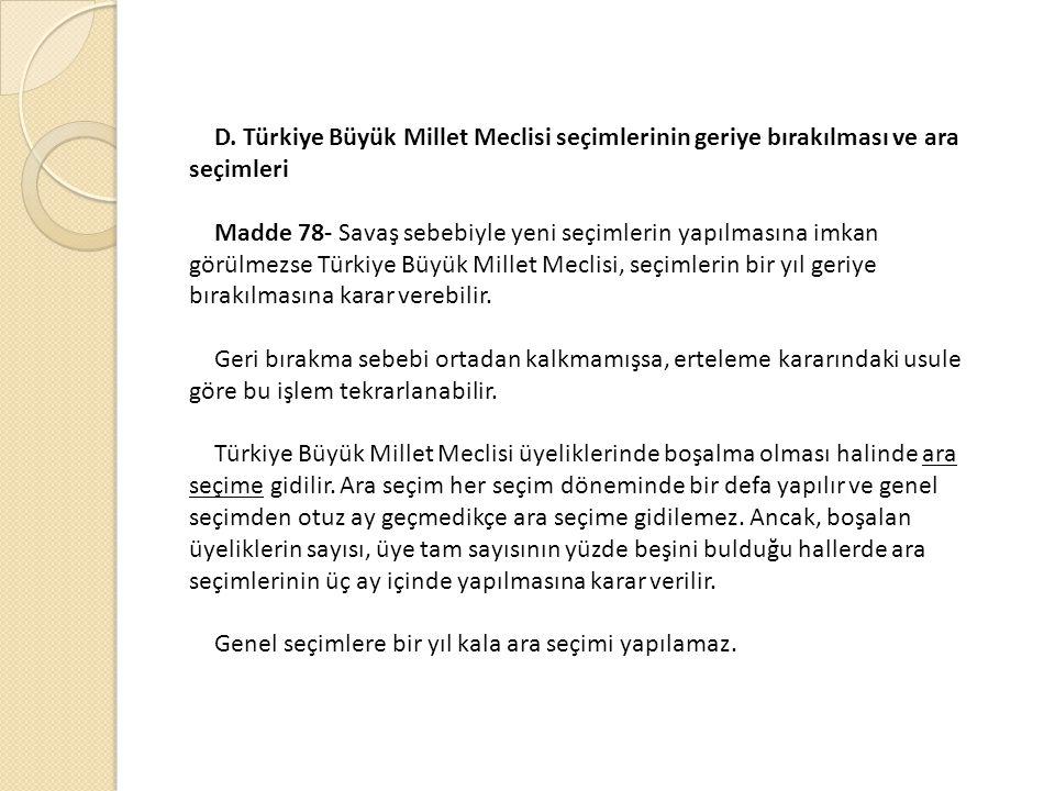 D. Türkiye Büyük Millet Meclisi seçimlerinin geriye bırakılması ve ara seçimleri