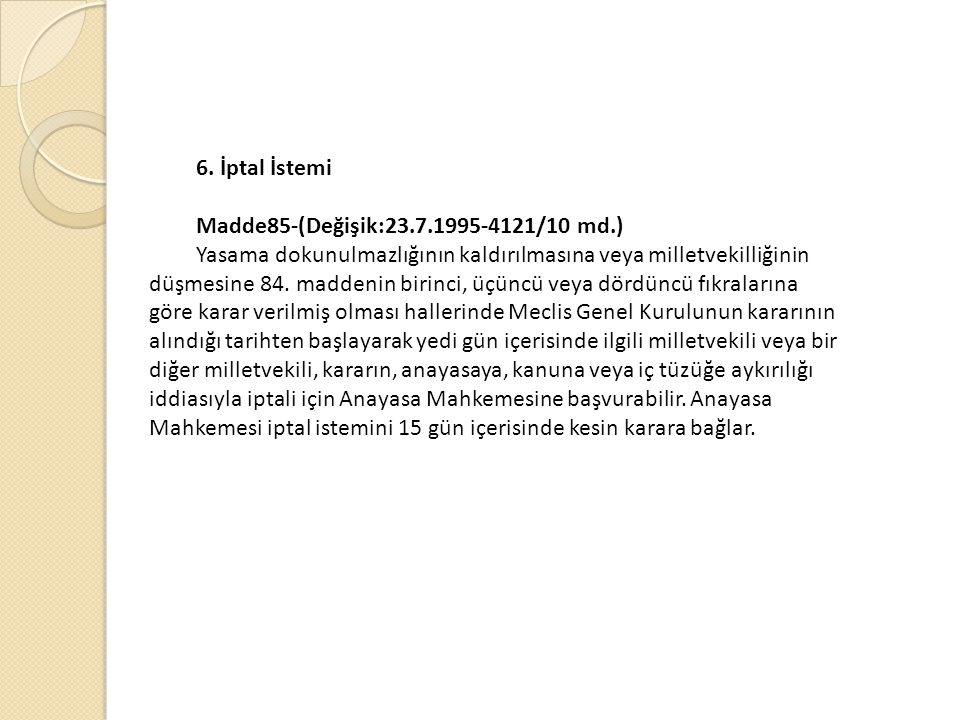 6. İptal İstemi Madde85-(Değişik:23.7.1995-4121/10 md.)
